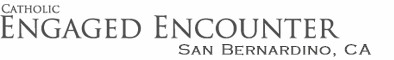 Catholic Engaged Encounter of San Bernardino